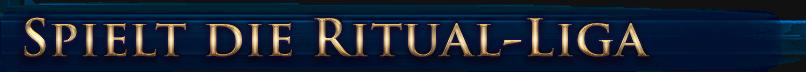 Spielt die Ritual-Liga