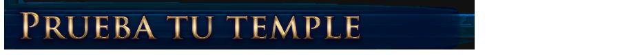 Prueba tu temple