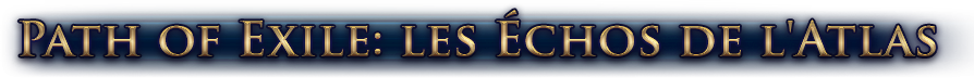Path of Exile: Les Échos de l'Atlas