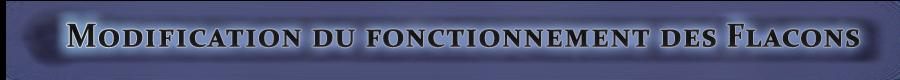 Modification du fonctionnement des Flacons