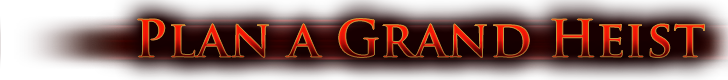 Plan a Grand Heist