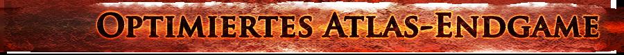 Optimiertes Atlas-Endgame