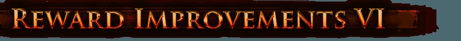 Reward Improvements VI