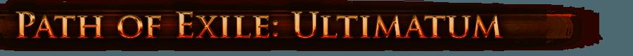 Path of Exile: Ultimatum