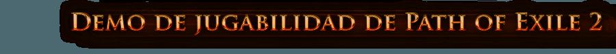 Demo de jugabilidad de Path of Exile 2
