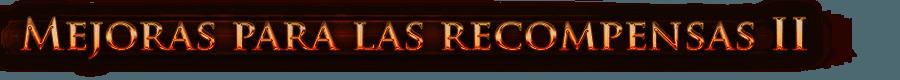 Mejoras para las recompensas II