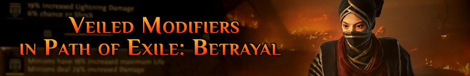Veiled Modifiers in Path of Exile: Betrayal - Path of Exile
